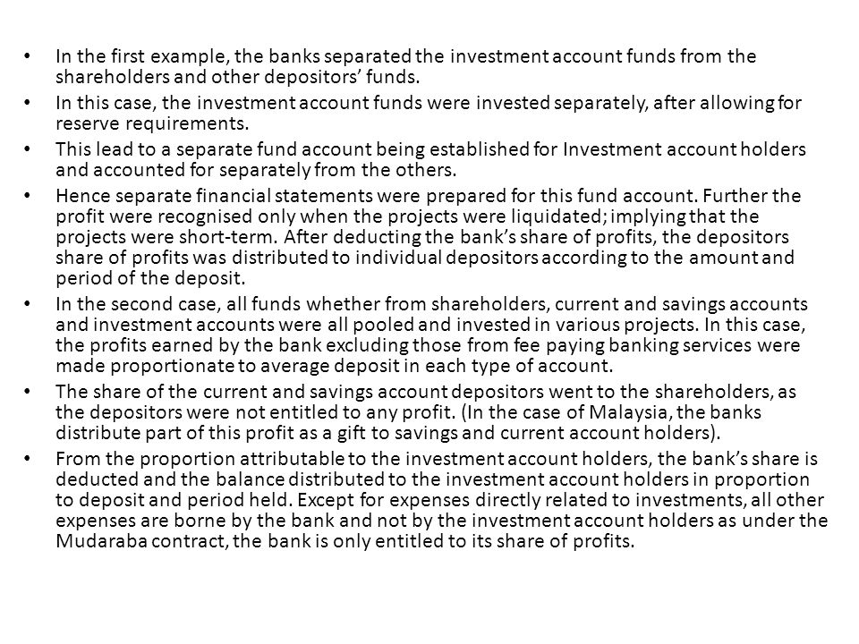 In the first example, the banks separated the investment account funds from the shareholders and other depositors' funds.