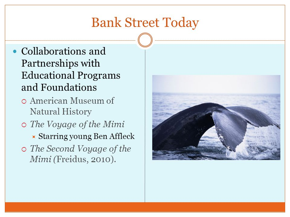 Bank Street Today Collaborations and Partnerships with Educational Programs and Foundations. American Museum of Natural History.