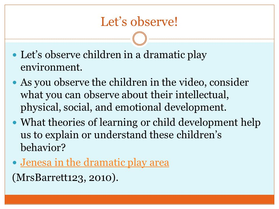 Let's observe! Let's observe children in a dramatic play environment.