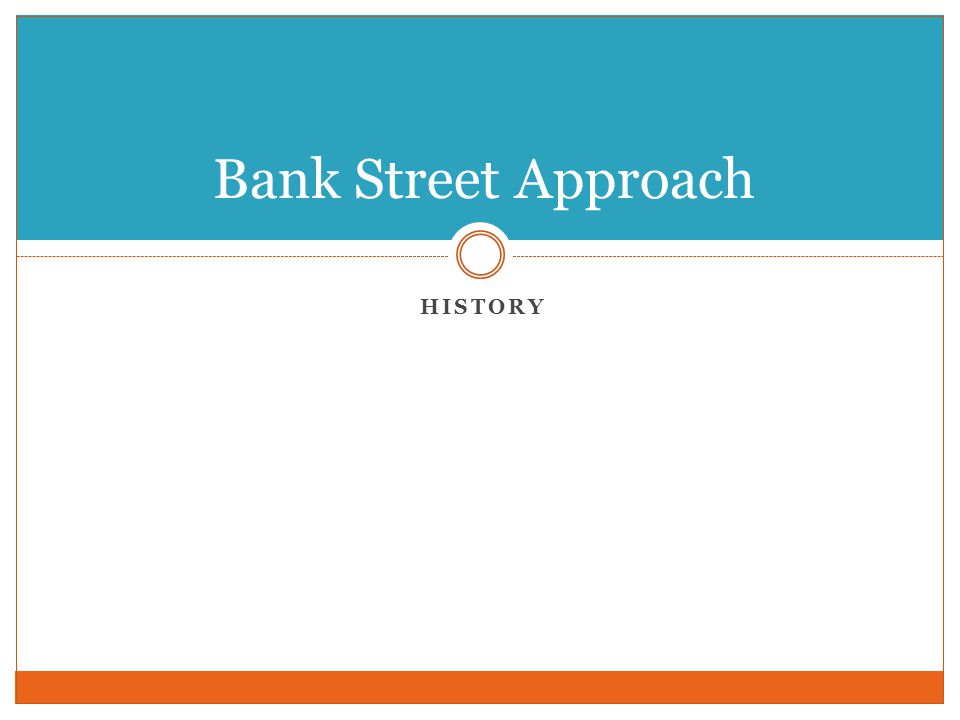 Bank Street Approach History
