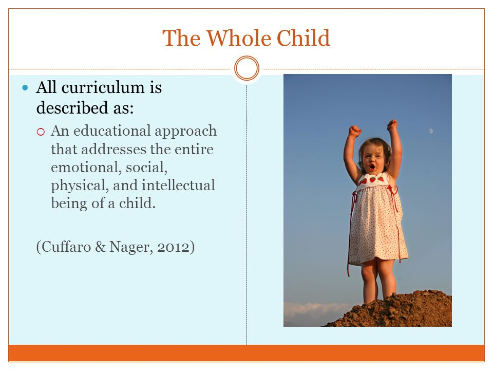 The Whole Child All curriculum is described as: