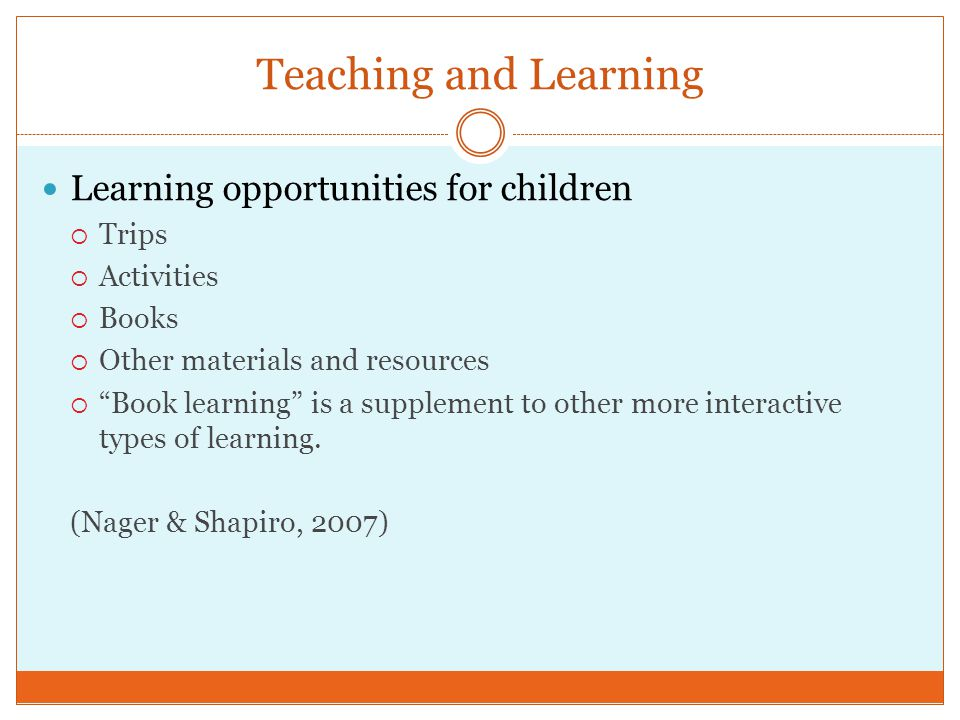 Teaching and Learning Learning opportunities for children Trips