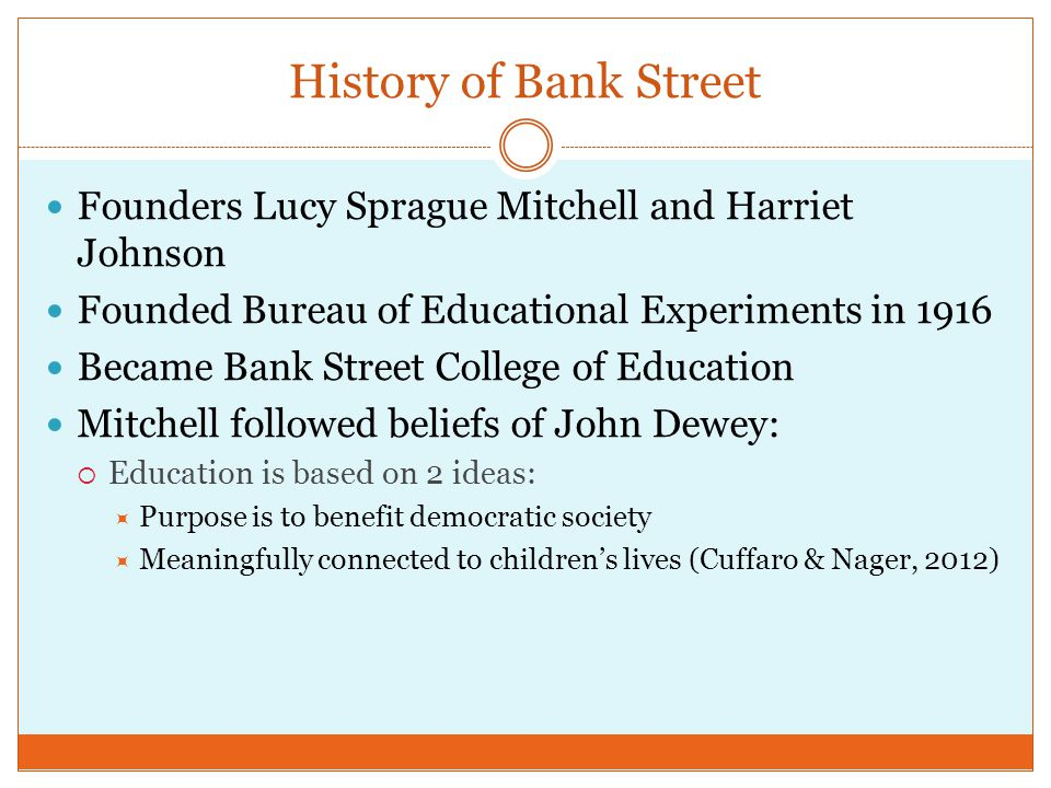 History of Bank Street Founders Lucy Sprague Mitchell and Harriet Johnson. Founded Bureau of Educational Experiments in 1916.