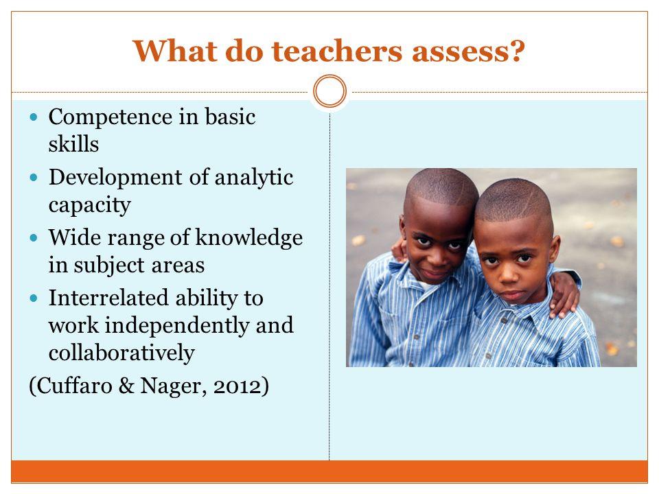What do teachers assess