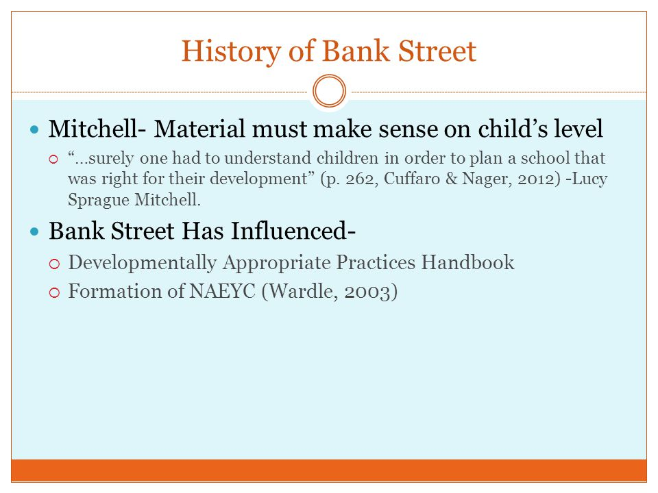 History of Bank Street Mitchell- Material must make sense on child's level.