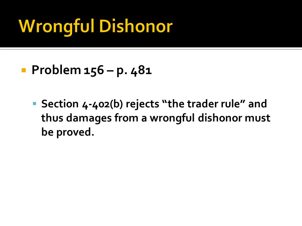 Wrongful Dishonor Problem 156 – p. 481
