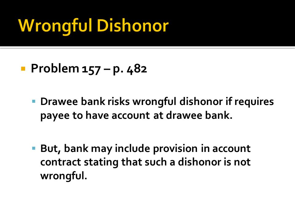 Wrongful Dishonor Problem 157 – p. 482