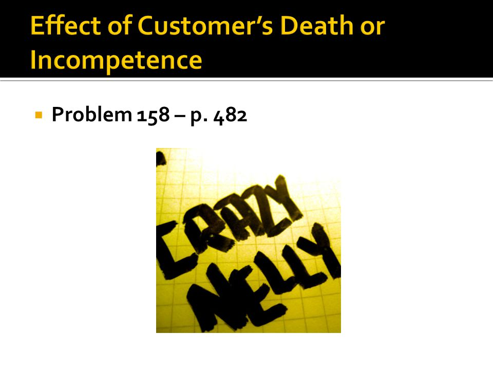 Effect of Customer's Death or Incompetence