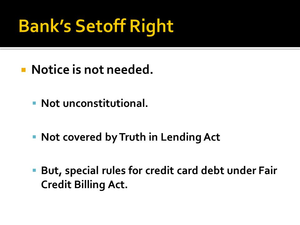 Bank's Setoff Right Notice is not needed. Not unconstitutional.