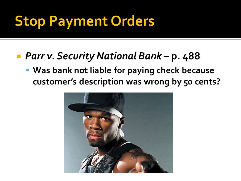 Stop Payment Orders Parr v. Security National Bank – p. 488