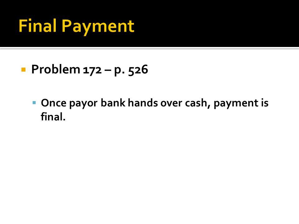 Final Payment Problem 172 – p. 526