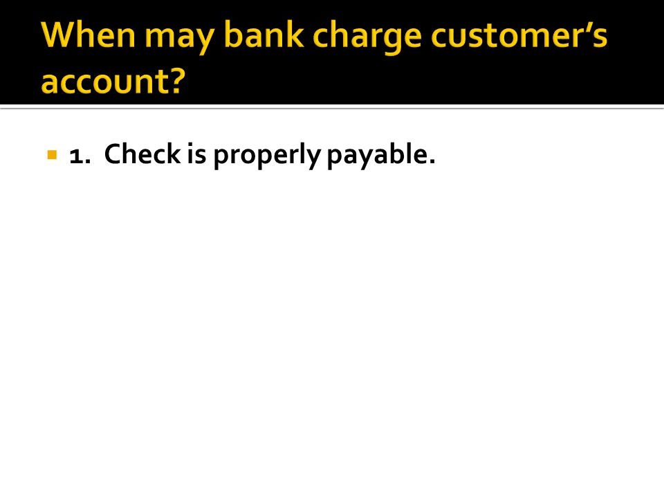 When may bank charge customer's account