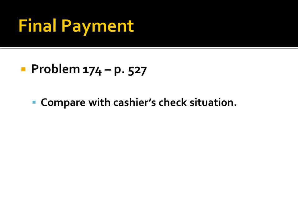 Final Payment Problem 174 – p. 527