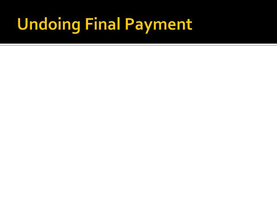 Undoing Final Payment