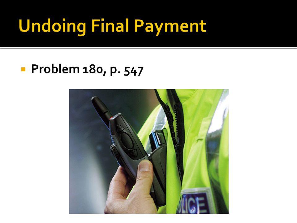 Undoing Final Payment Problem 180, p. 547