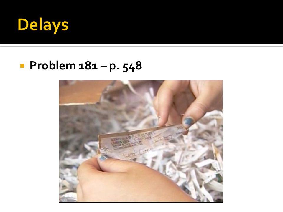 Delays Problem 181 – p. 548
