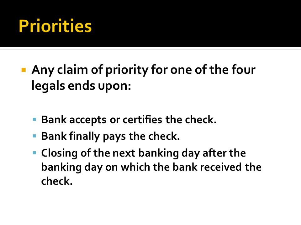 Priorities Any claim of priority for one of the four legals ends upon:
