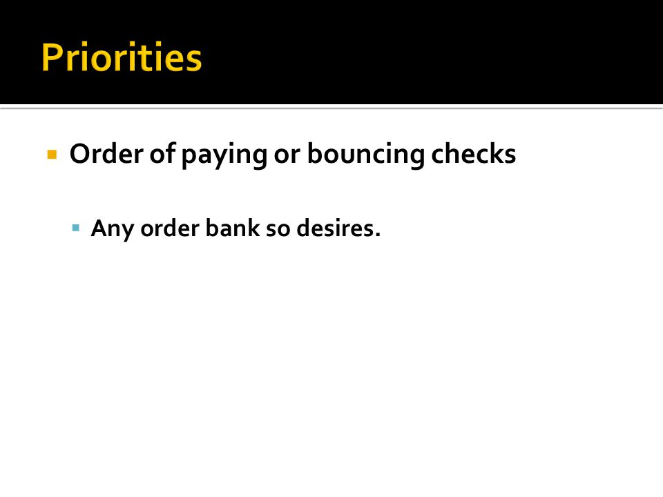 Priorities Order of paying or bouncing checks