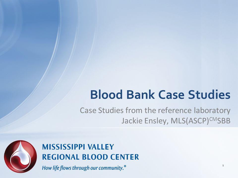 Blood Bank Case Studies