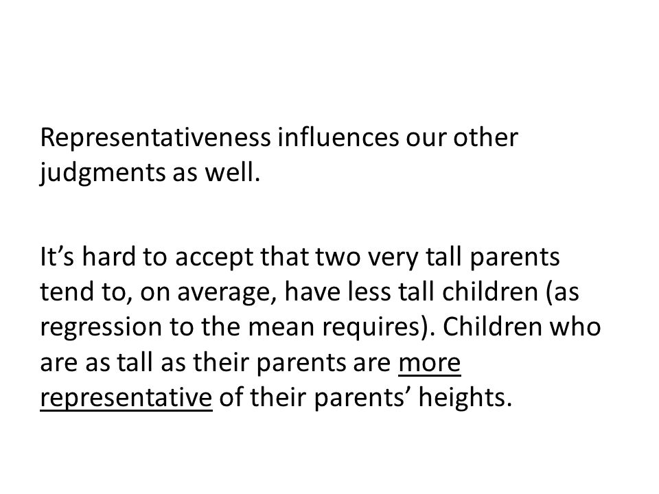 Representativeness influences our other judgments as well