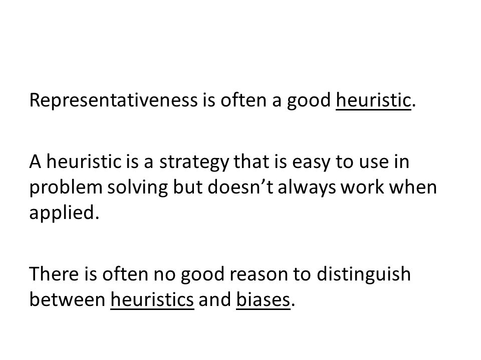Representativeness is often a good heuristic