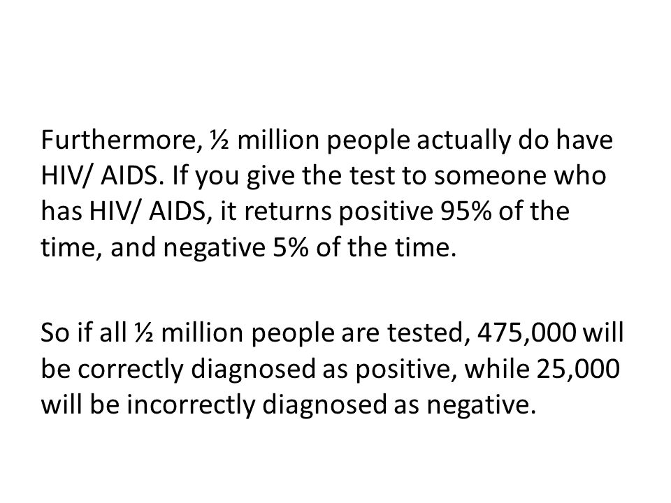 Furthermore, ½ million people actually do have HIV/ AIDS