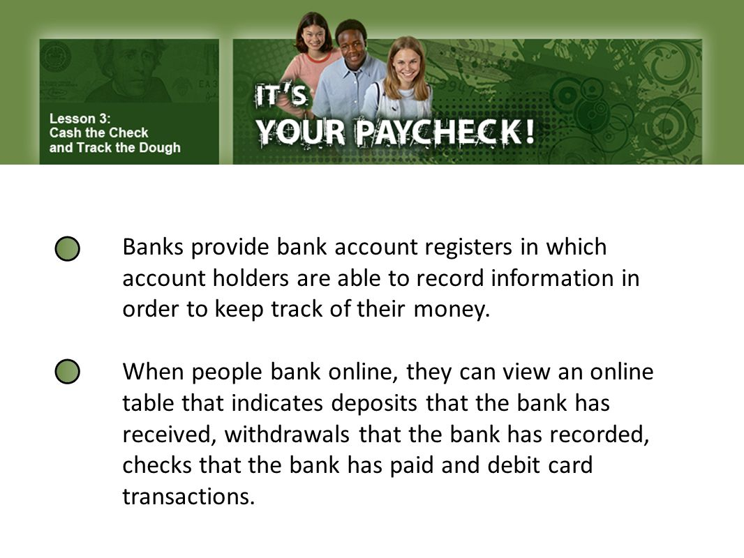 Banks provide bank account registers in which