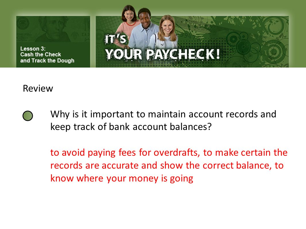 Review Why is it important to maintain account records and keep track of bank account balances