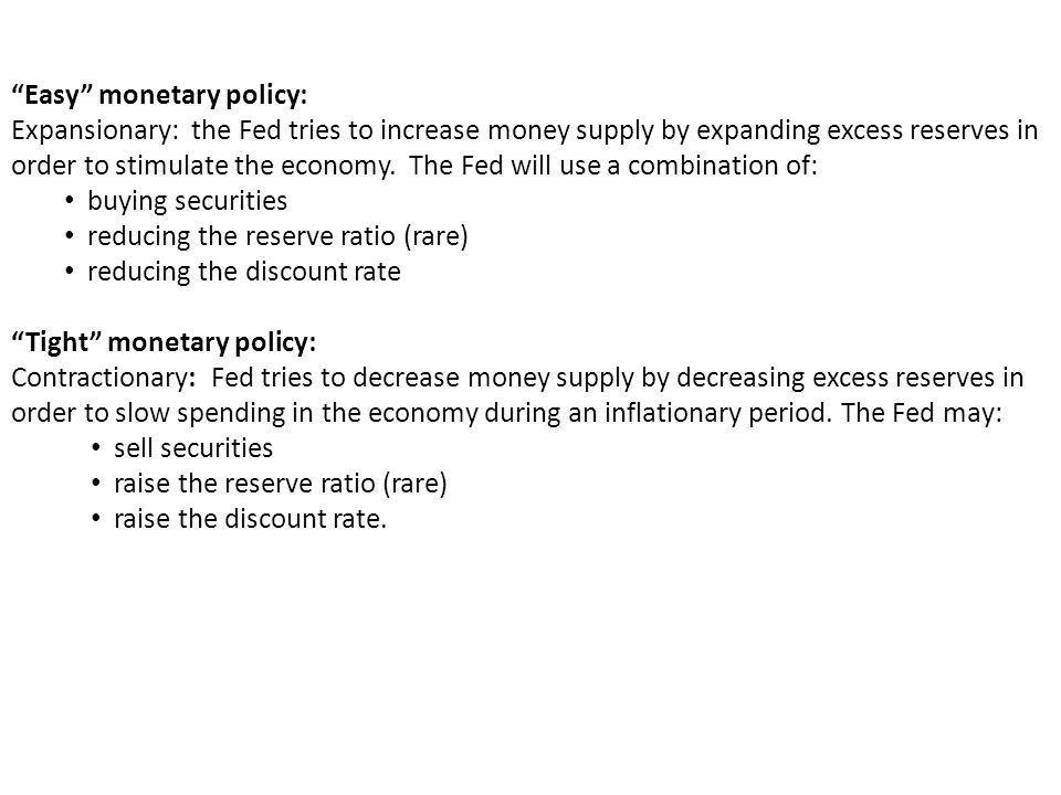 Easy monetary policy: