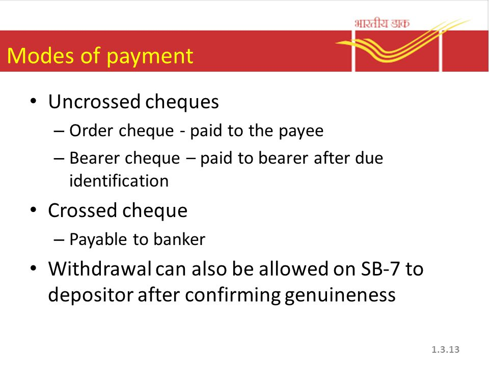 Modes of payment Uncrossed cheques Crossed cheque
