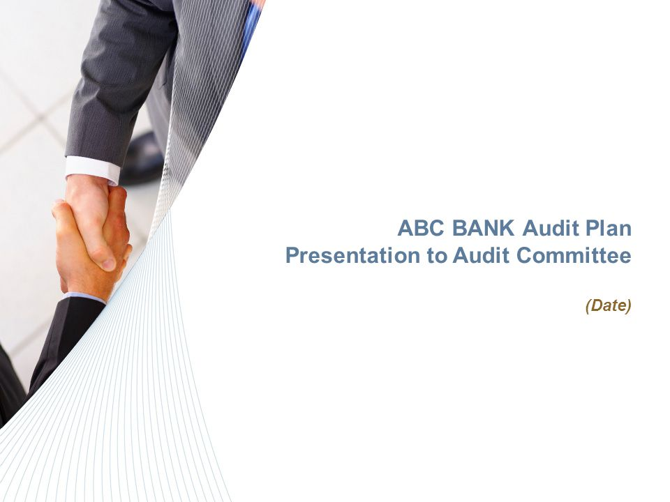 ABC BANK Audit Plan Presentation to Audit Committee (Date)