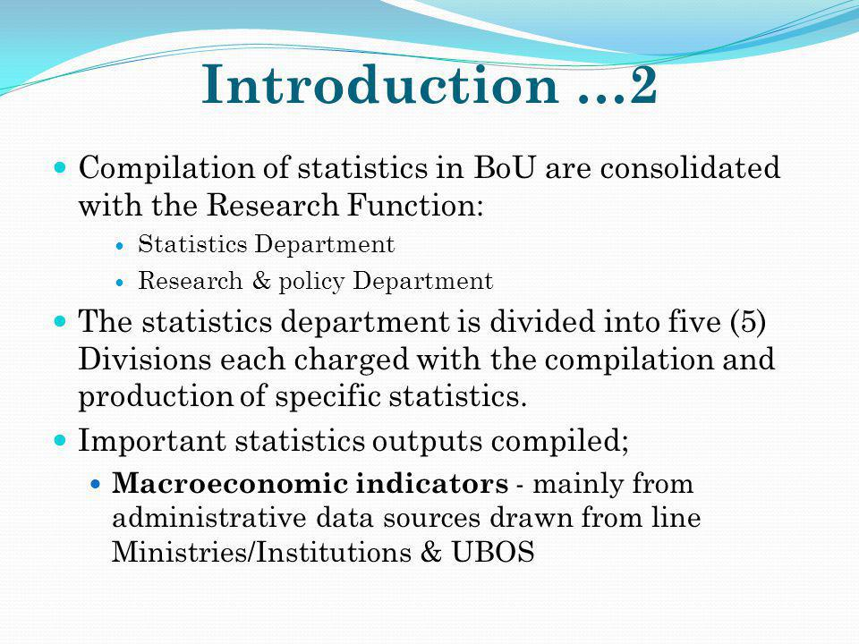 Introduction …2 Compilation of statistics in BoU are consolidated with the Research Function: Statistics Department.