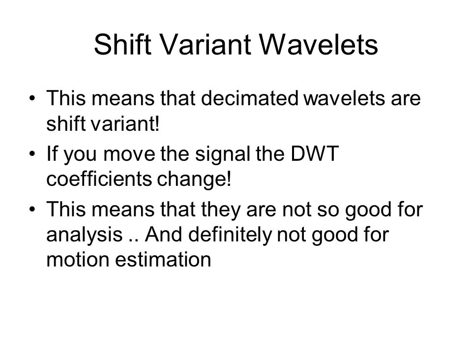 Shift Variant Wavelets