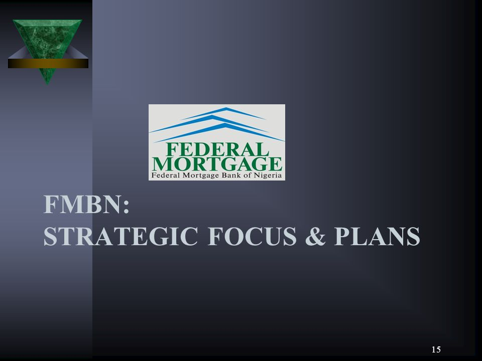 FMBN: STRATEGIC FOCUS & PLANS