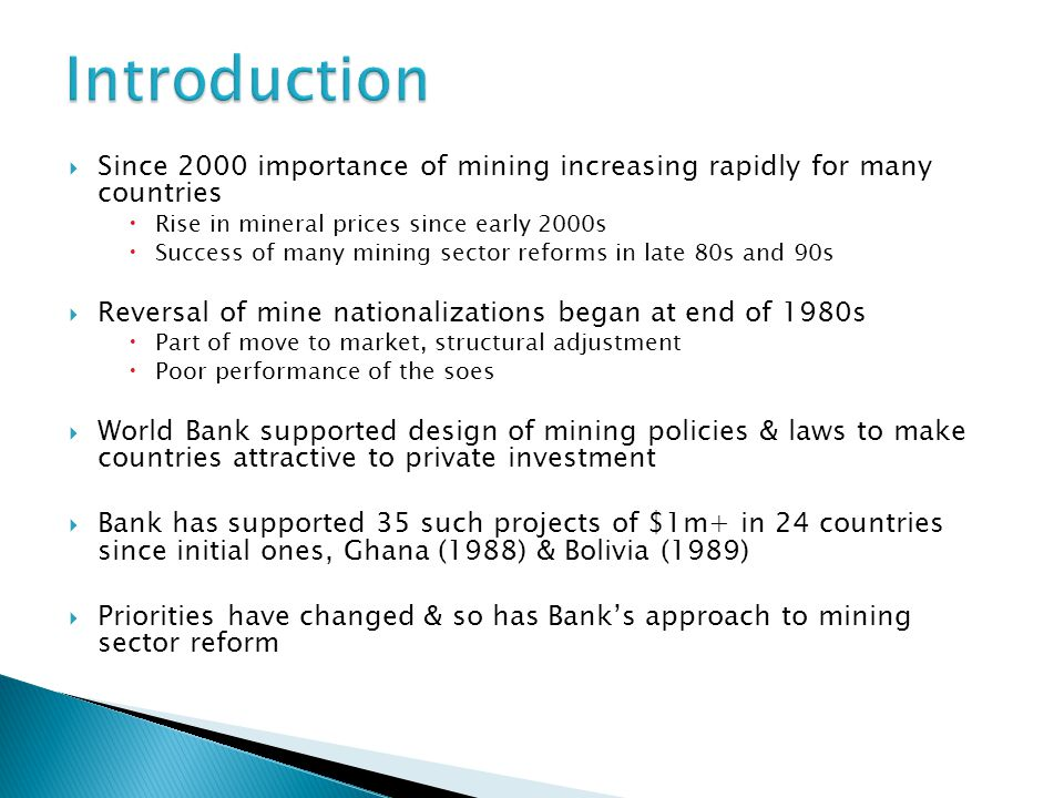 Introduction Since 2000 importance of mining increasing rapidly for many countries. Rise in mineral prices since early 2000s.