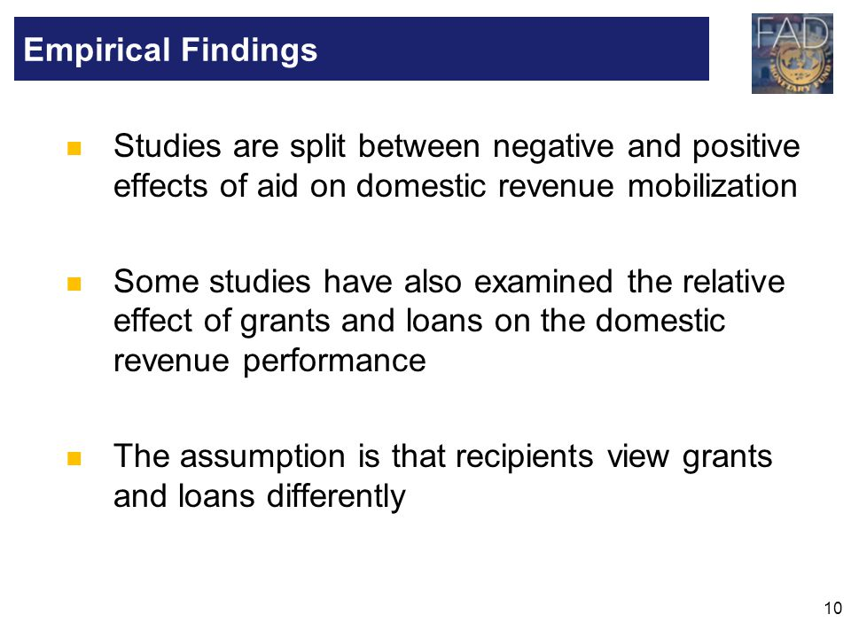 Empirical Findings Studies are split between negative and positive effects of aid on domestic revenue mobilization.