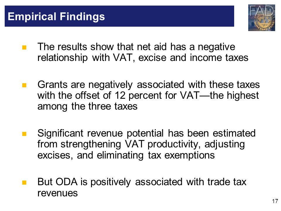 Empirical Findings The results show that net aid has a negative relationship with VAT, excise and income taxes.