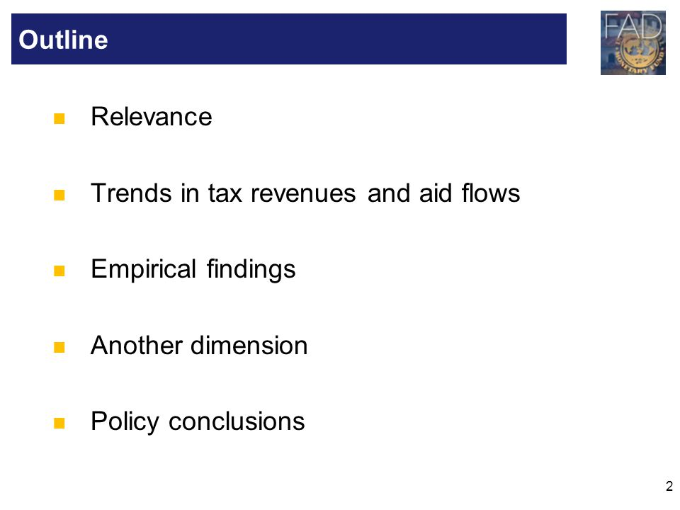 Outline Relevance. Trends in tax revenues and aid flows.