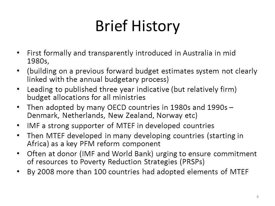 Brief History First formally and transparently introduced in Australia in mid 1980s,