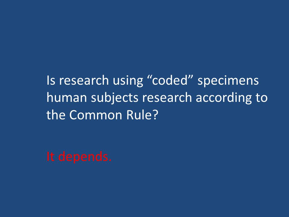 Is research using coded specimens human subjects research according to the Common Rule.