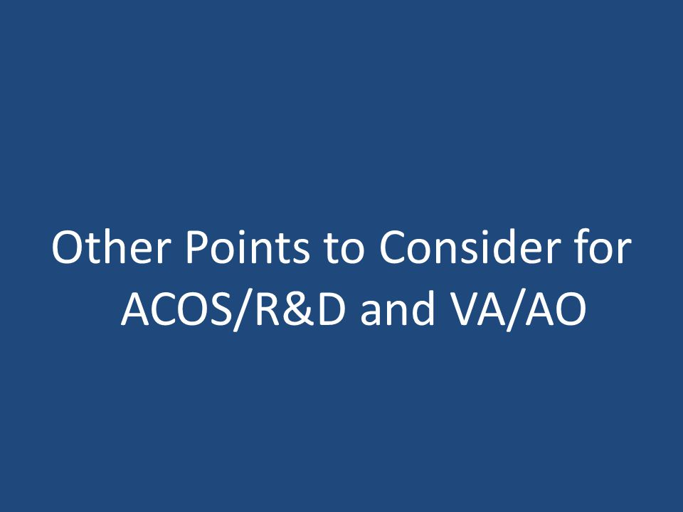 Other Points to Consider for ACOS/R&D and VA/AO