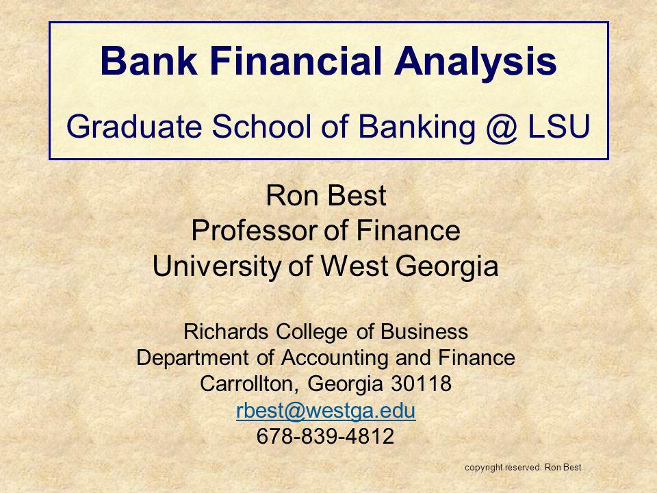 Bank Financial Analysis Graduate School of Banking @ LSU