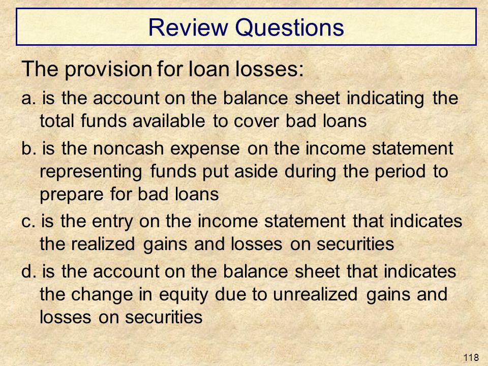 Review Questions The provision for loan losses: