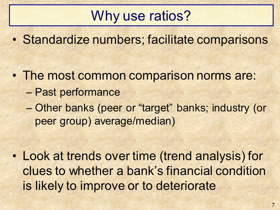 Why use ratios Standardize numbers; facilitate comparisons
