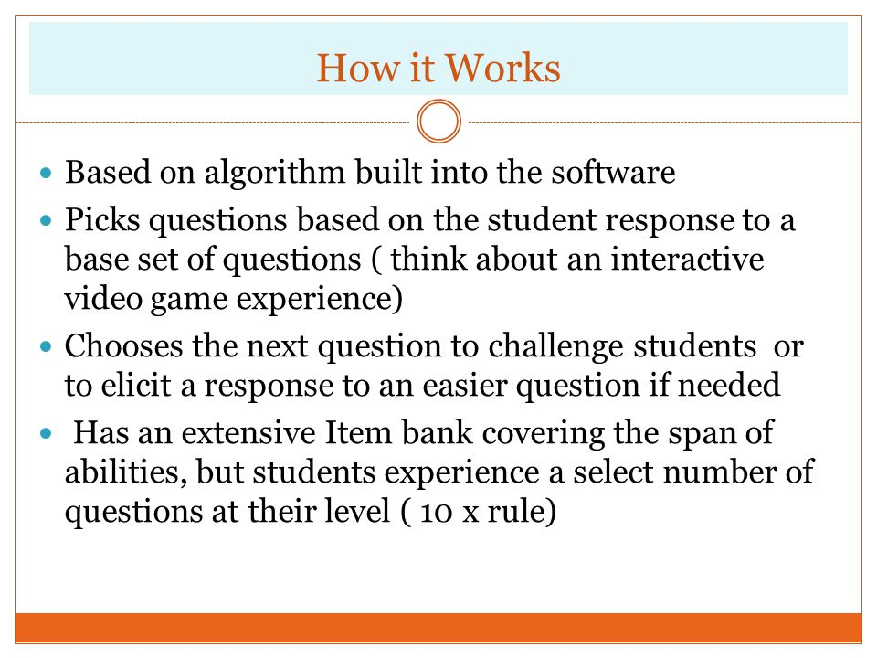 How it Works Based on algorithm built into the software
