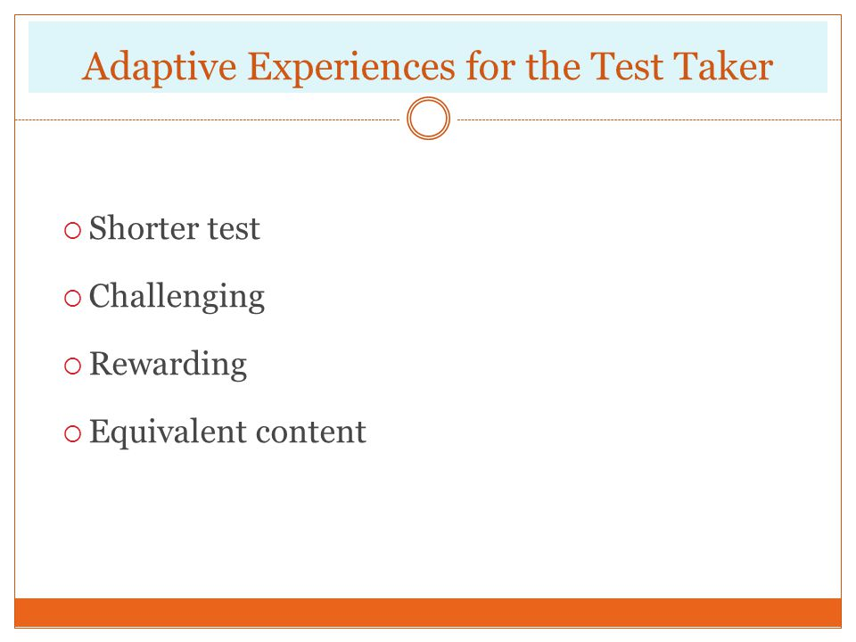 Adaptive Experiences for the Test Taker
