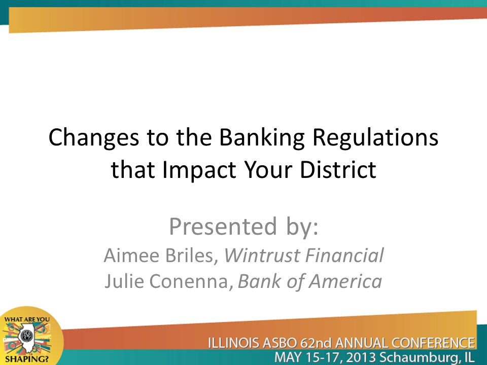 Changes to the Banking Regulations that Impact Your District