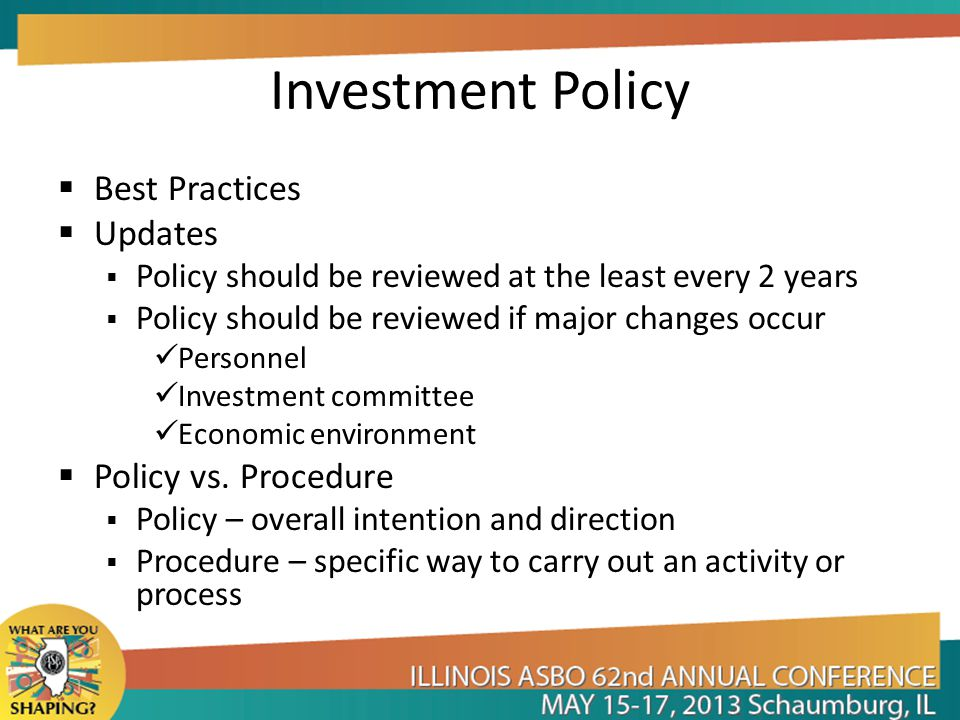 Investment Policy Best Practices Updates Policy vs. Procedure