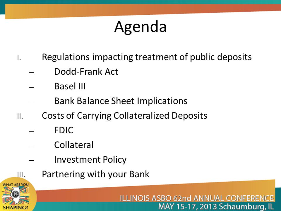 Agenda Regulations impacting treatment of public deposits