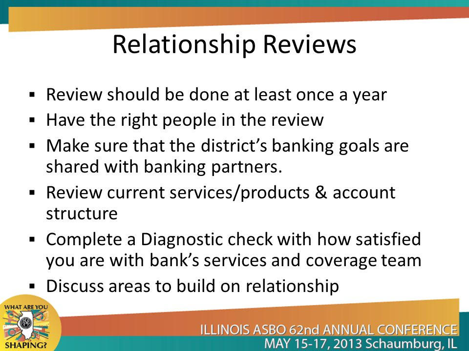 Relationship Reviews Review should be done at least once a year